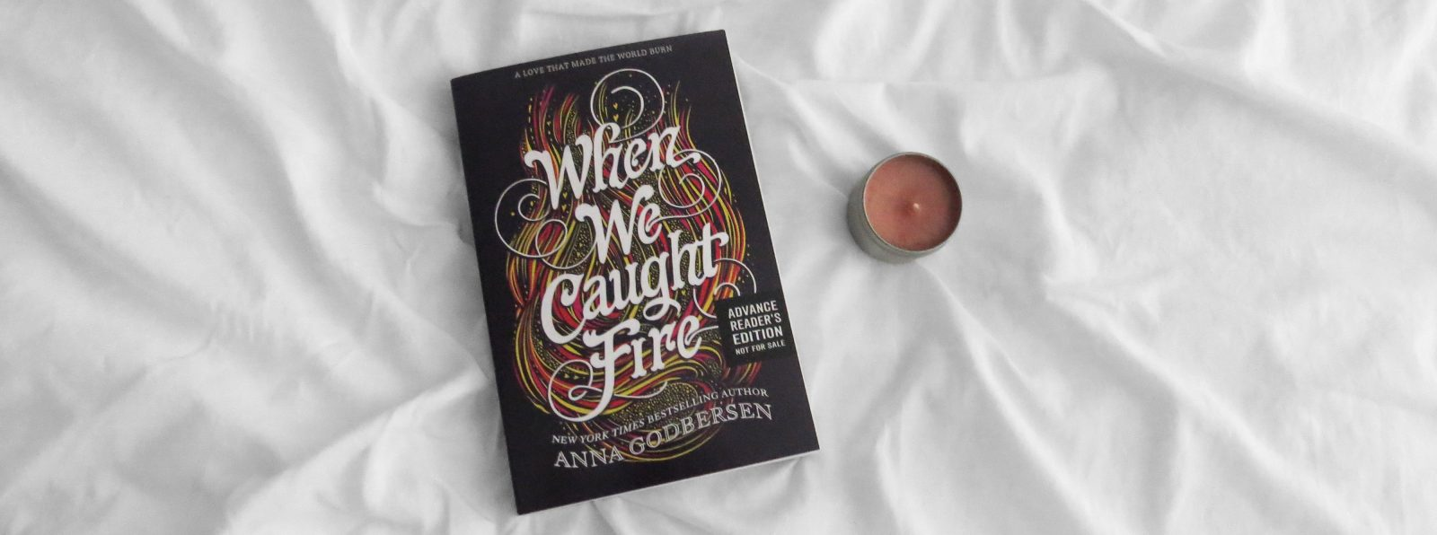 ARC Review | When We Caught Fire by Anna Godbersen